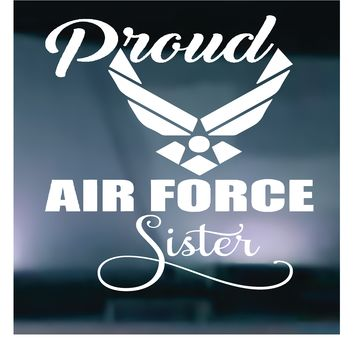 Proud Air Force Sister Vinyl Graphic Decal