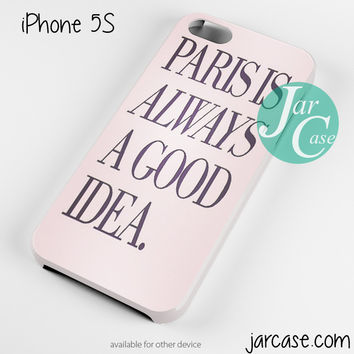 Paris is good idea Phone case for iPhone 4/4s/5/5c/5s/6/6 plus