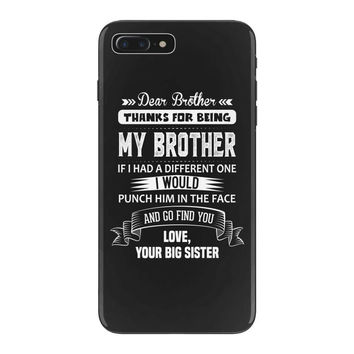 Dear Brother, Love, Your Big Sister iPhone 7 Plus Shell Case