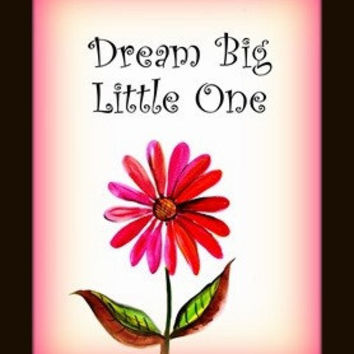 Dream big litle one, life Quotes, Printable Wall Art, Picture print, baby girl room poster, nursery decal, red flower decals, quote decor
