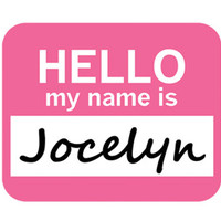 Jocelyn Hello My Name Is Mouse Pad