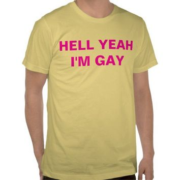 hell yeah i'm gay tee shirt from Zazzle.com