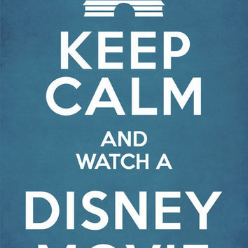 Keep Calm and Watch a Disney Movie Art Print by Ramin|k | Society6
