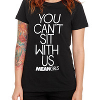 Mean Girls Can't Sit With Us Girls T-Shirt | Hot Topic
