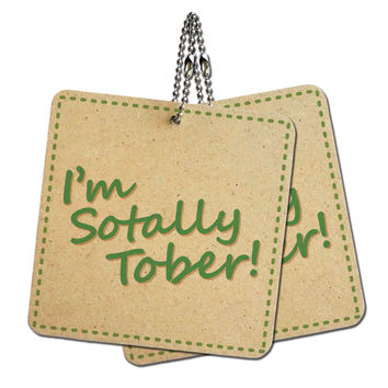 "I'm Sotally Tober Funny Totally Sober Wood MDF 4"" x 4"" Mini Signs Gift Tags"