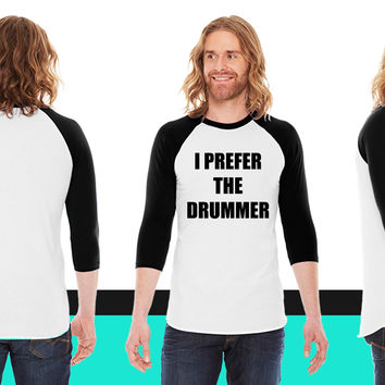 I prefer the drummer American Apparel Unisex 3/4 Sleeve T-Shirt