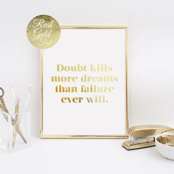 Doubt Kills More Dreams Than Failure Ever Will, Typography Print, Real Gold Foil Print, Home Decor, Inspirational Quote, Motivational Poster