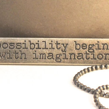 Quote Necklace, Inspirational Necklace, Possibility Begins with Imagination Necklace, Inspire, Artist Gift