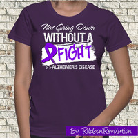 Not Going Down Alzheimers Disease Shirt