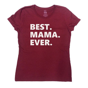 Best Mama Ever T-Shirt Mothers Day Gift Awesome Mom Gift for Mom TShirt Mothers Day Shirt Best Mom Gift For Mother Present New Mom Tee -SA7
