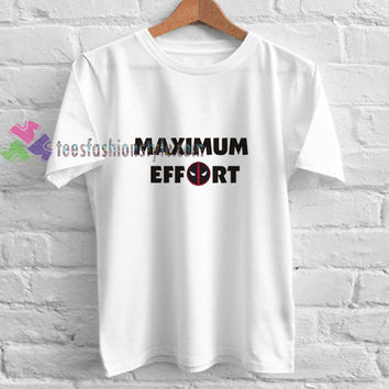 Maximum Effort t shirt gift tees unisex adult cool tee shirts buy cheap