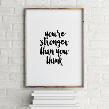 Inspirational art Motivational quote wall art print wall decor wall hanging Digital print YOU ARE STRONGER than you think Typographic art