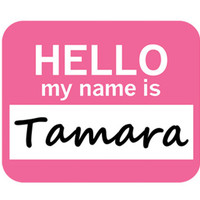 Tamara Hello My Name Is Mouse Pad