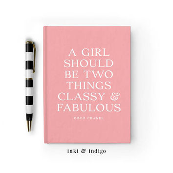 A Girl Should Be Two Things Classy and Fabulous, Coco Chanel - Writing Journal, Hardcover Notebook, Sketchbook, Diary, Blank or Lined Pages