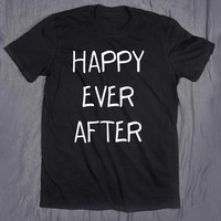 Happy Ever After Slogan Fairy Tale Book Reading Reader Tee T-shirt