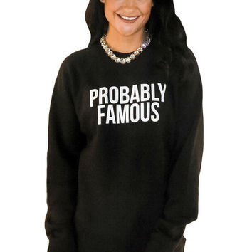 Probably Famous Sweatshirt | MACA Boutique