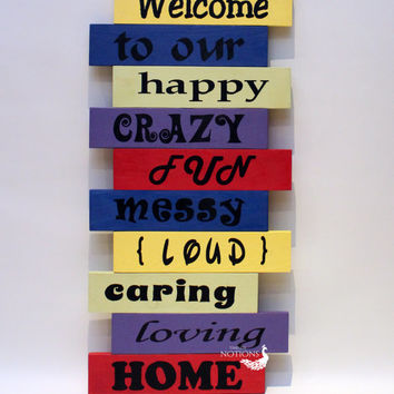 Personalized Porch Sign Welcome to our Happy Crazy Fun Messy Loud Caring Loving Home Outdoor Wood Sign Welcome Porch Sign Wood Pallet Sign