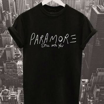 Paramore Still Into You Letters Print Women t shirt Cotton Casual Funny tshirts For Lady Top Tee Black White Gray H-132