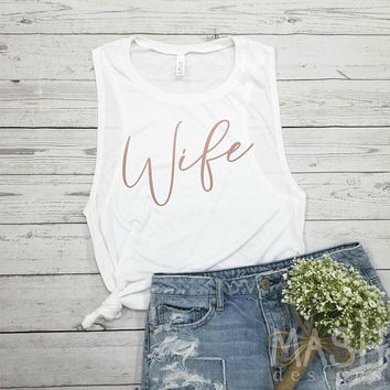 Wife tank, rose gold, wife muscle tank, honeymoon tank, gift for wife, just married tank top, gift for bride, mrs tank, for honeymoon