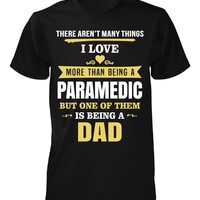Love Being Dad Than Paramedic. Father's Day Gift - Unisex Tshirt