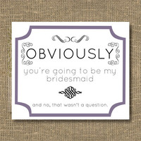 Bridesmaid /Junior Bridesmaid / Asking Bridesmaid / Flower Girl / Will You Be My Bridesmaid Funny / Will You Be My Bridesmaid Invitation