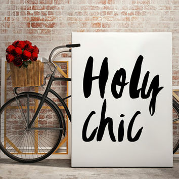Holy Chic Fashion print, gossip girl quote fashion wall art, large art print