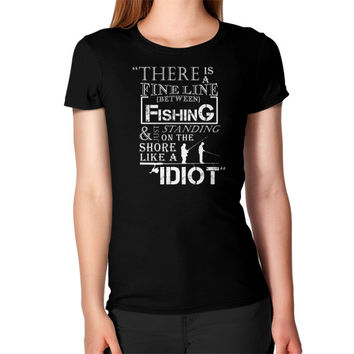 Fishing idiot Women's T-Shirt