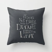 """It does not do to dwell on DREAMS and forget to LIVE"" Harry Potter Throw Pillow by SimpleSerene"