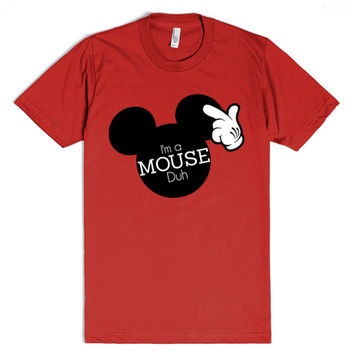 I'm a Mouse, Duh | Fitted T-shirt | SKREENED