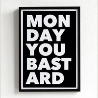 Monday you Bastard quote poster print, Typography Posters, Home decor, Motto, Handwritten, A3 poster, A4 print