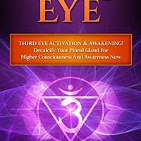 Amazon.com: THIRD EYE: Third Eye Activation & Awakening! Decalcify Your Pineal Gland For Higher Consciousness And Awareness Now (Hypnosis, Chakras, Mudras, New Age, Wicca, Crystal Healing) eBook: Solemon Rune: Kindle Store