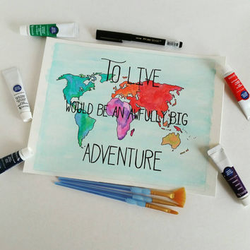 Peter Pan Quote - Watercolor map - Adventure Quote - Map with quote - Classic Book Quote - handpainted map - Dorm Decor - Teen Decor - Map