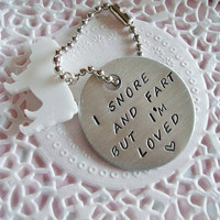 Hand Stamped Keychain With English Or French Bulldog Charm I snore and fart but i'm loved Made To Order