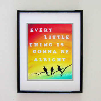 Print - Every Little Thing Is Gonna Be Alright Bob Marley Quote Artwork 8x10 - Original Inspirational Paintings with Lyrics