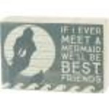 If I Ever Meet A Mermaid Box Sign By Primitives By Kathy