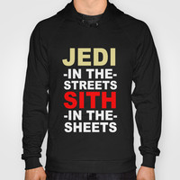 Jedi In The Streets Sith In The Sheets Hoody by productoslocos