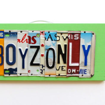 BOYZ ONLY, OOAK License Plate Art, Boys room, bathroom, club house tree house, fort, nursery, mancave, garage, Home Decor, Wall Hanging