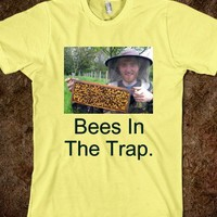 Beez in the trap