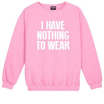 I HAVE NOTHING TO WEAR SWEATER
