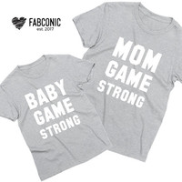 Mom Game Strong, Baby Game Strong, Mom daughter shirts, Mommy daughter shirts, Mommy and me shirts, Mom and daughter shirts