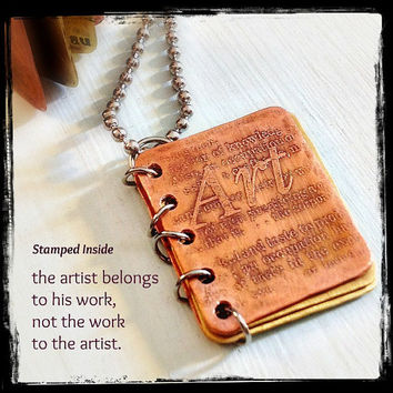 Metal Book Pendant- Artist Quote - Book Necklace - Hand Stamped Copper and Brass with Etched Design - Can Be Personalized - Customized