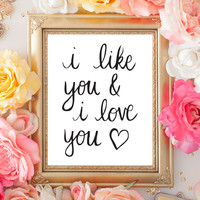 I Like And Love You Print, Instant Download