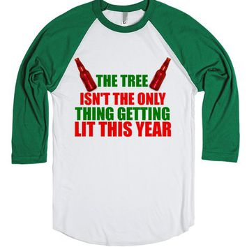 THE TREE ISN'T THE ONLY THING GETTING LIT THIS YEAR CHRISTMAS SHIRT