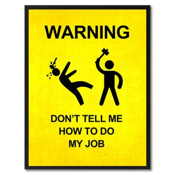 Warning Don't Tell Me Funny Sign Yellow Print on Canvas Picture Frames Home Decor Wall Art Gifts 91940