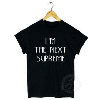 I'M THE NEXT supreme t shirt american horror story hipster tumblr fashion gift - next