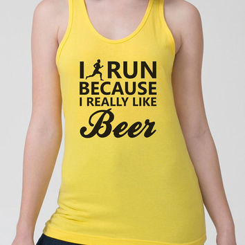 Funny Workout Tank I Run Because I Really Like Beer American Apparel Tank Top Workout Clothes Fitness Gifts Gym Clothes Gym Gifts - SA371