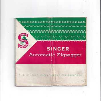 Singer Automatic Zigzagger Instruction Manual from 1956, Singer Manufacturing Co., 25 Pages, Fits Several Machines, Vintage Sewing Accessory