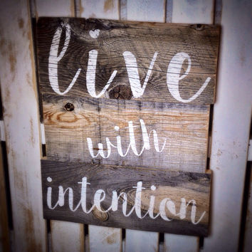 Rustic Reclaimed Barn Wood Sign-Live with Intention