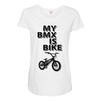 my bmx İs bike Maternity Scoop Neck T-shirt