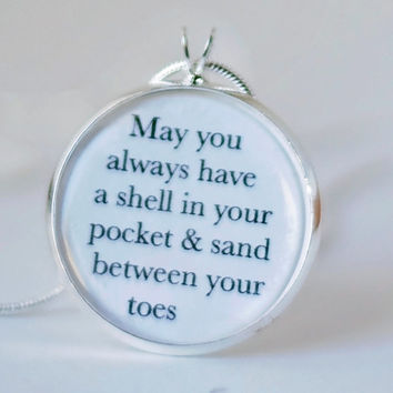 May you always have a shell in your pocket necklace-sand between your toes-beach jewelry,Nautical jewelry,beach necklace,beachy,gift for her